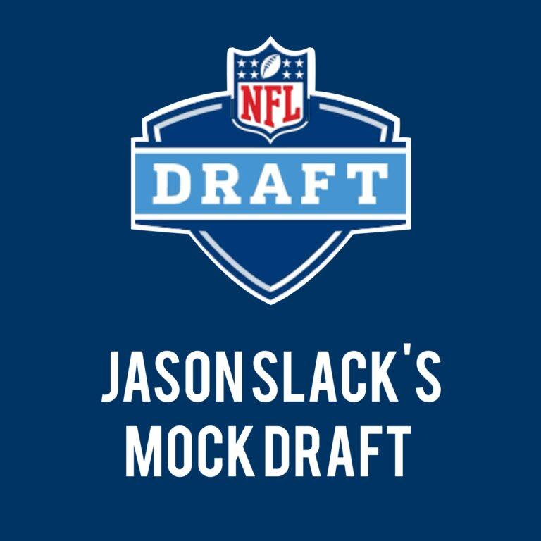Jason Slack first NFL Mock Draft Released