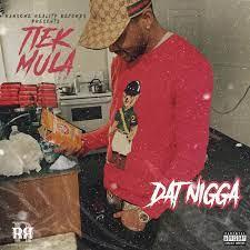 Tiek released new single Dat Nigga